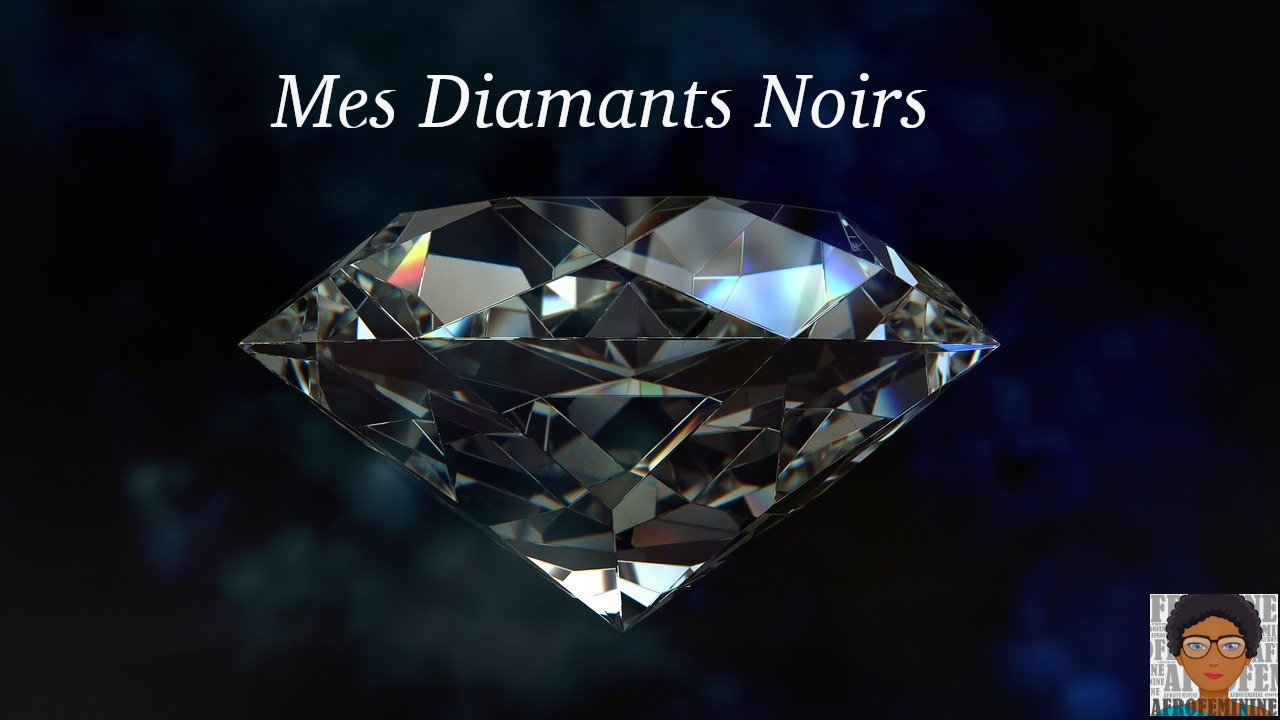 Mes Diamants Noirs