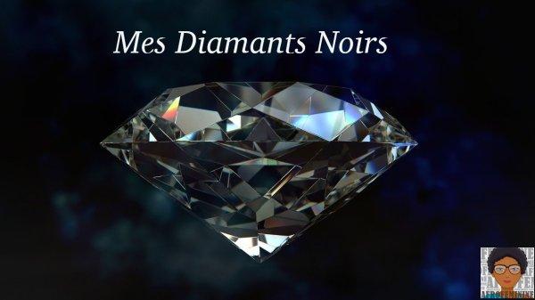 Mes Diamants Noirs